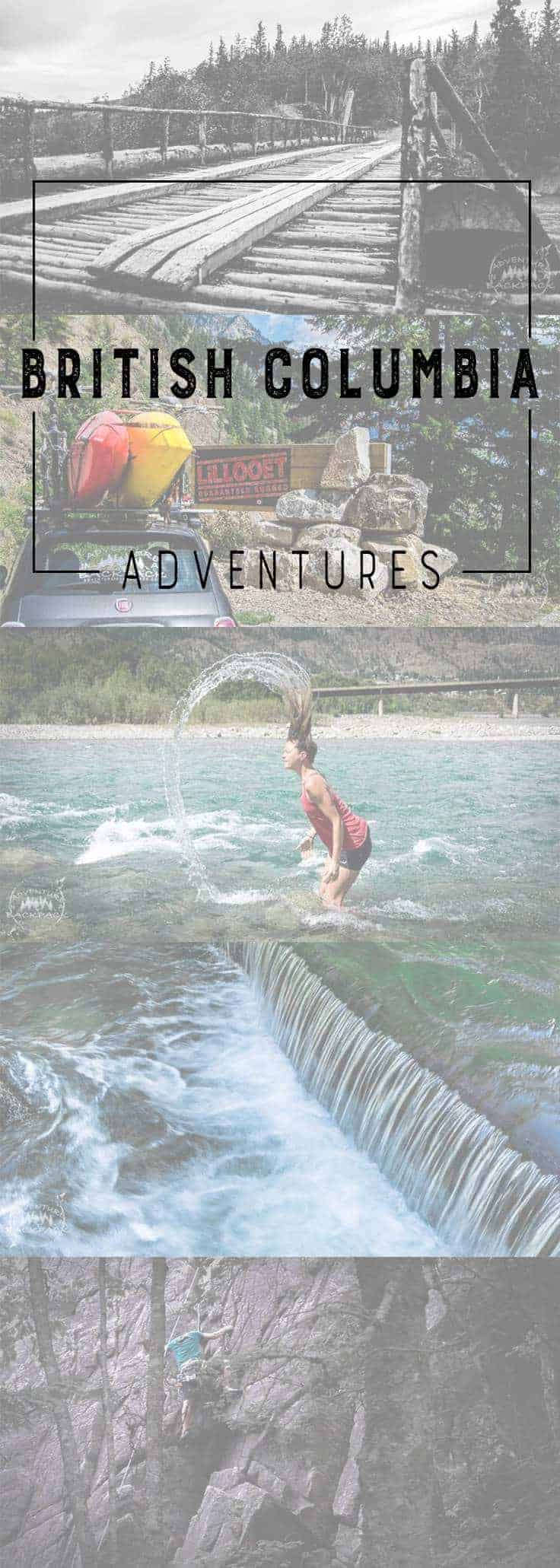 Looking for an Adventure?  British Columbia is a great choice! Adventure Ideas | Things to do in British Columbia | British Columbia Canada | Canada Vacation | Squamish